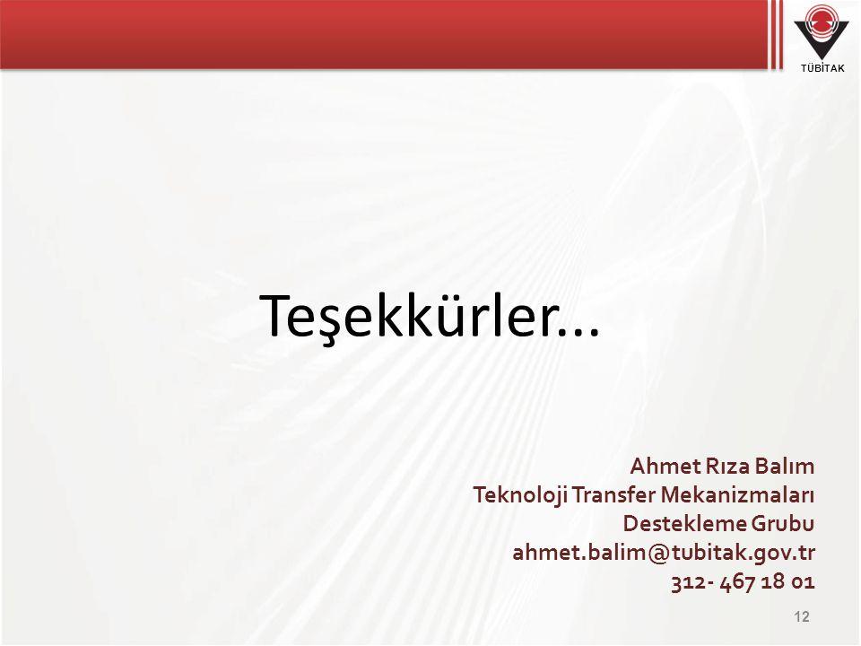 Teşekkürler... Ahmet Rıza Balım Teknoloji Transfer Mekanizmaları