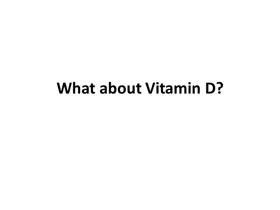 What about Vitamin D