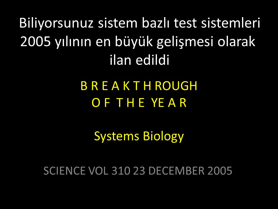 B R E A K T H ROUGH O F T H E YE A R Systems Biology