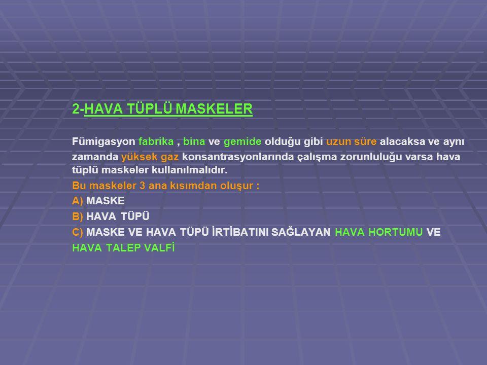 2-HAVA TÜPLÜ MASKELER
