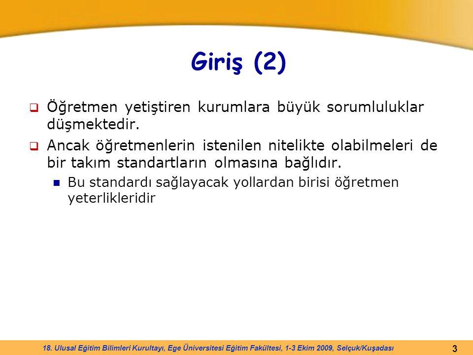 Giriş (2) Öğretmen yetiştiren kurumlara büyük sorumluluklar düşmektedir.