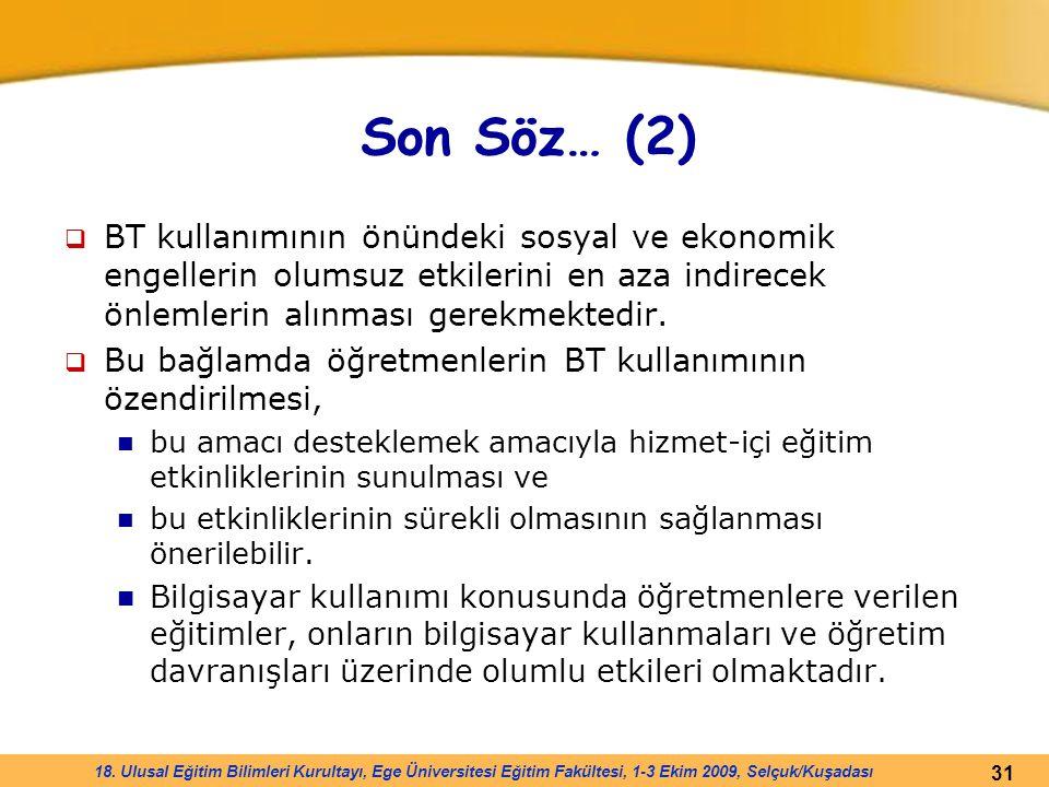 Son Söz… (2) BT kullanımının önündeki sosyal ve ekonomik engellerin olumsuz etkilerini en aza indirecek önlemlerin alınması gerekmektedir.