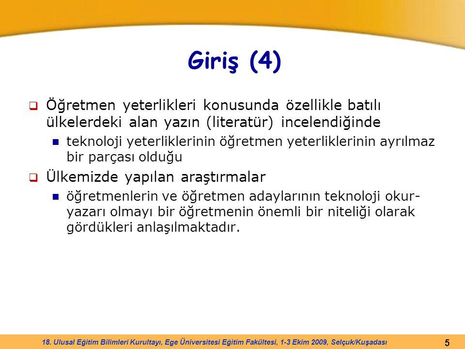 Giriş (4) Öğretmen yeterlikleri konusunda özellikle batılı ülkelerdeki alan yazın (literatür) incelendiğinde.