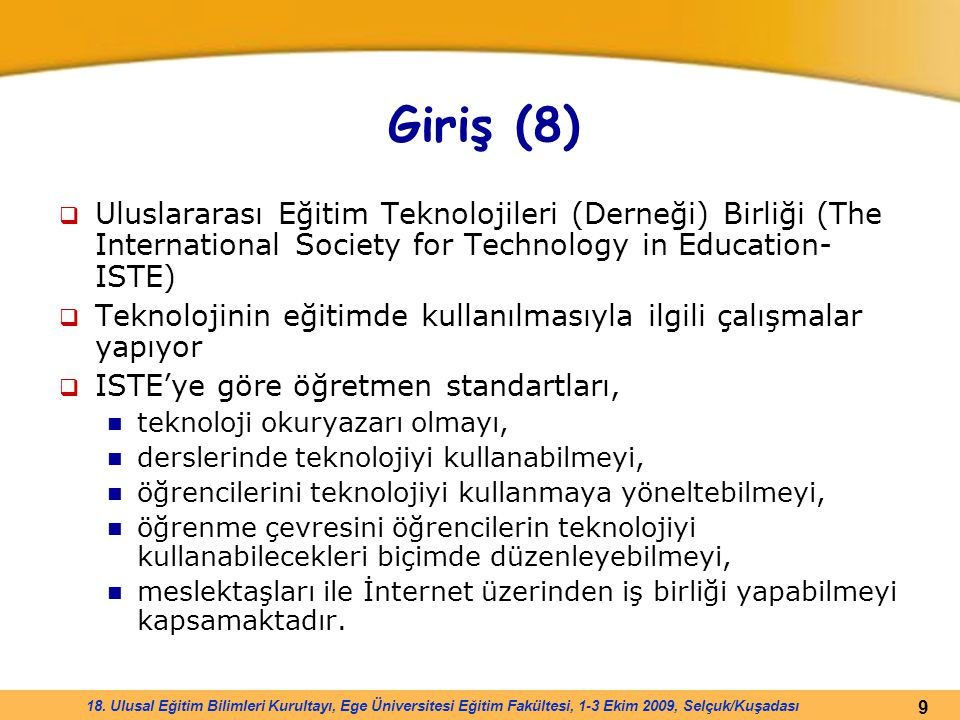 Giriş (8) Uluslararası Eğitim Teknolojileri (Derneği) Birliği (The International Society for Technology in Education-ISTE)