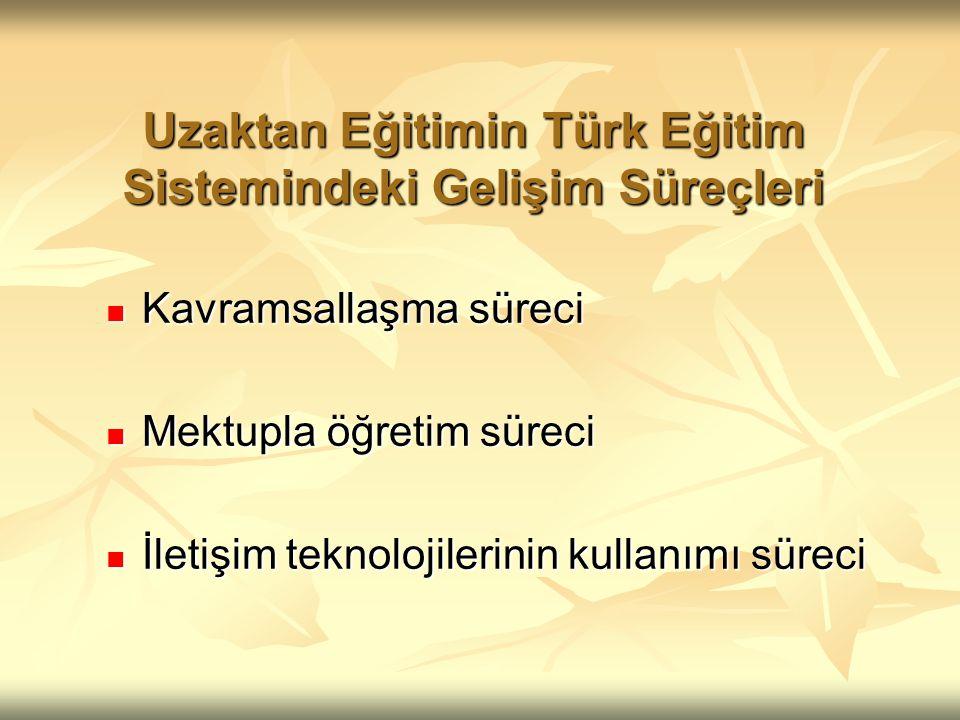 Uzaktan Eğitimin Türk Eğitim Sistemindeki Gelişim Süreçleri