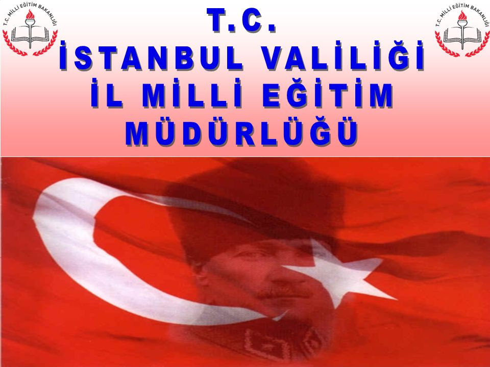 T.C. İSTANBUL VALİLİĞİ İL MİLLİ EĞİTİM MÜDÜRLÜĞÜ