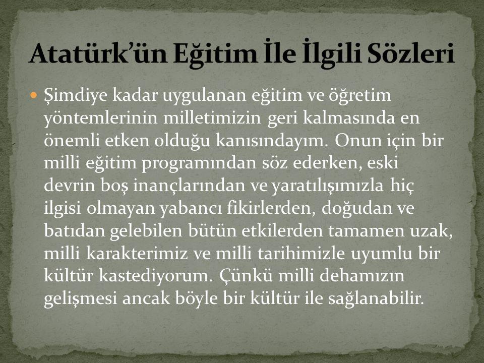 Atatürk'ün Eğitim İle İlgili Sözleri