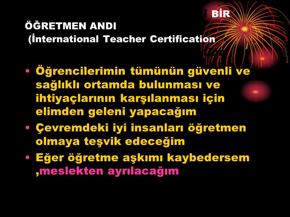 FARKLI BİR ÖĞRETMEN ANDI BİR ÖĞRETMEN ANDI (İnternational Teacher Certification ternational Teacher Certification