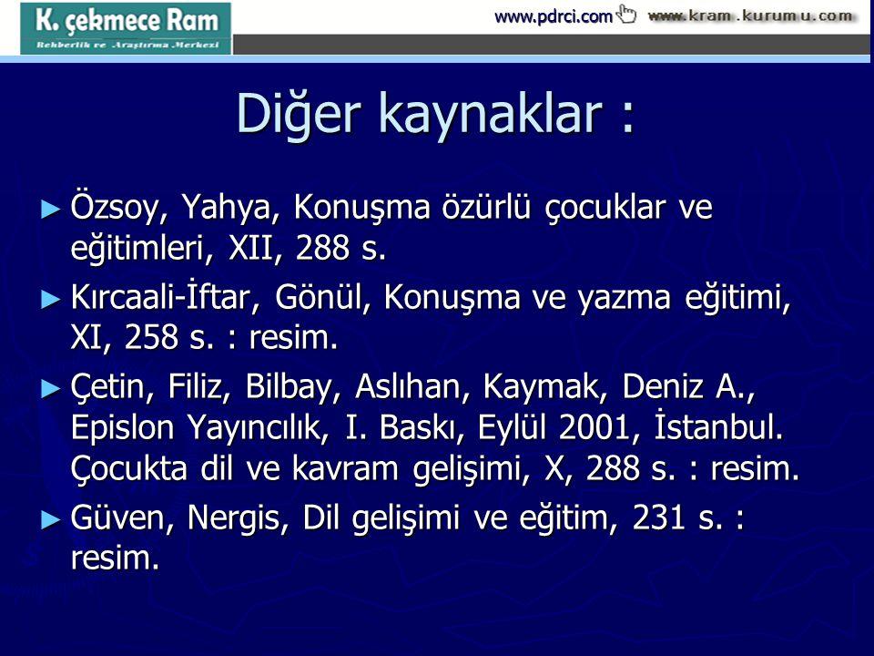 Diğer kaynaklar : Özsoy, Yahya, Konuşma özürlü çocuklar ve eğitimleri, XII, 288 s.