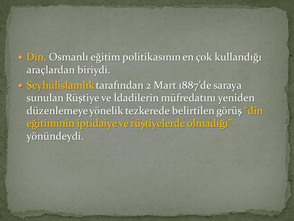 Din, Osmanlı eğitim politikasının en çok kullandığı araçlardan biriydi.