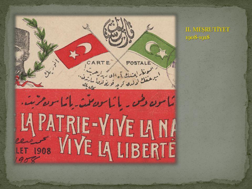 II. MEŞRUTİYET 1908-1918