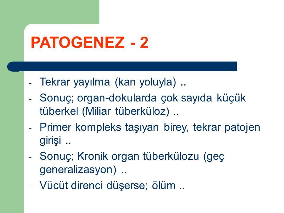 PATOGENEZ - 2 Tekrar yayılma (kan yoluyla) ..