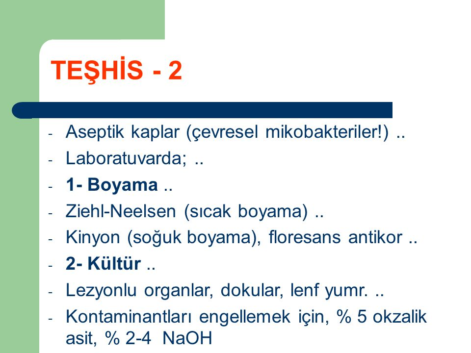 TEŞHİS - 2 Aseptik kaplar (çevresel mikobakteriler!) ..