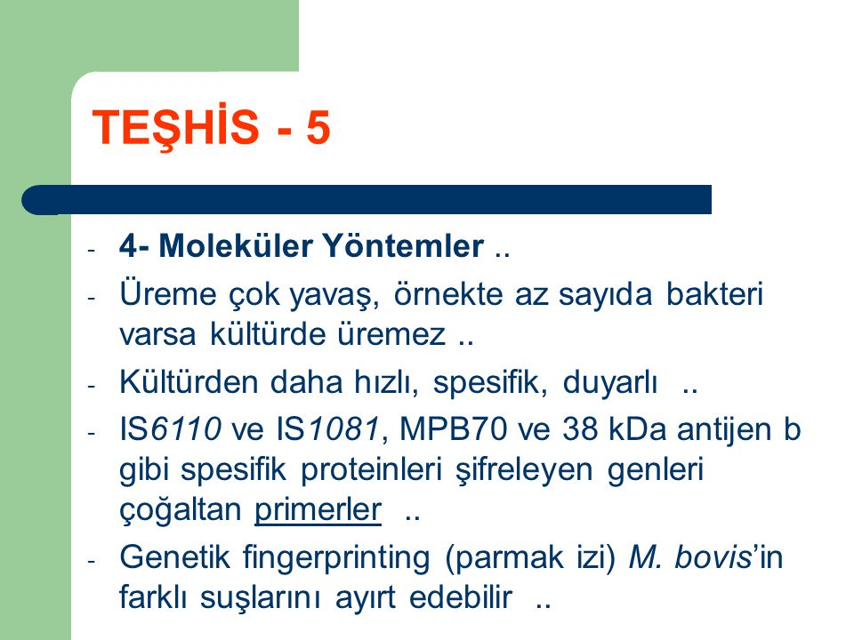 TEŞHİS - 5 4- Moleküler Yöntemler ..