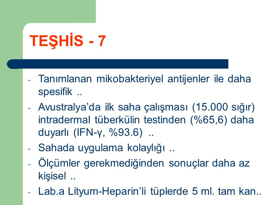 TEŞHİS - 7 Tanımlanan mikobakteriyel antijenler ile daha spesifik ..