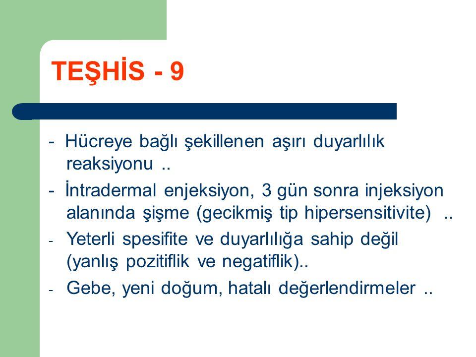 TEŞHİS - 9 - Hücreye bağlı şekillenen aşırı duyarlılık reaksiyonu ..