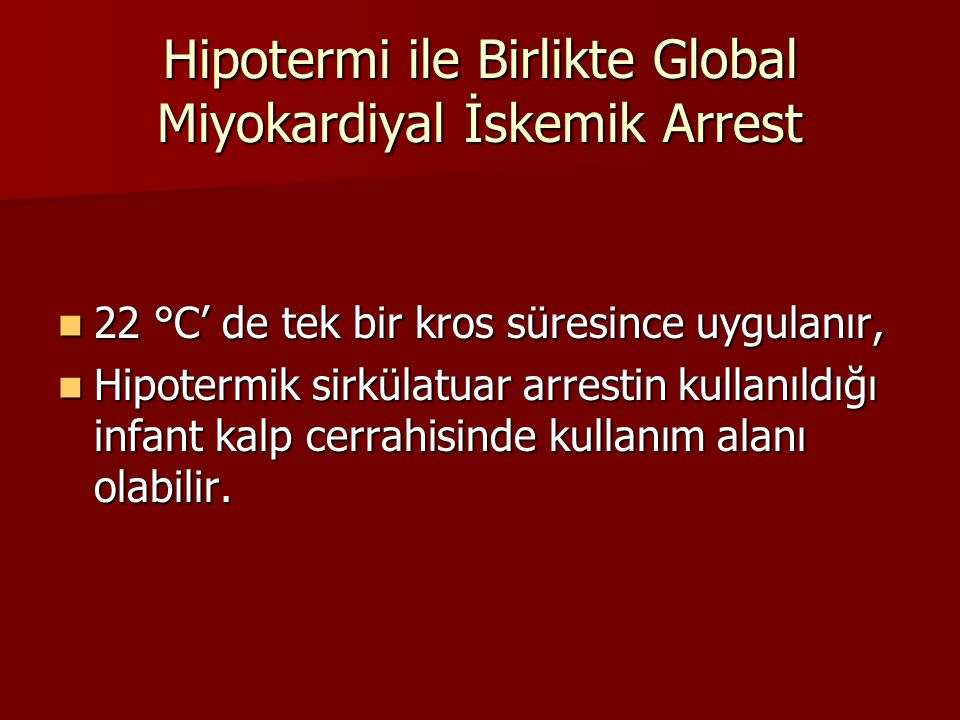 Hipotermi ile Birlikte Global Miyokardiyal İskemik Arrest