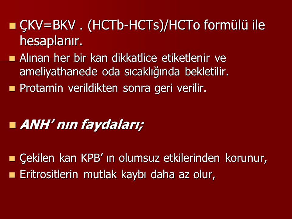 ÇKV=BKV . (HCTb-HCTs)/HCTo formülü ile hesaplanır.