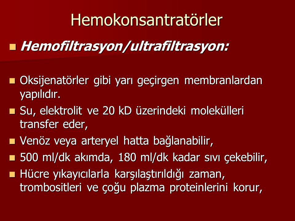 Hemokonsantratörler Hemofiltrasyon/ultrafiltrasyon: