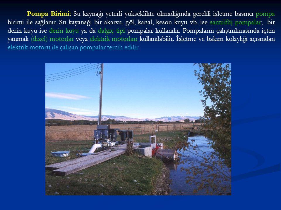 Pompa Birimi: Su kaynağı yeterli yükseklikte olmadığında gerekli işletme basıncı pompa birimi ile sağlanır.