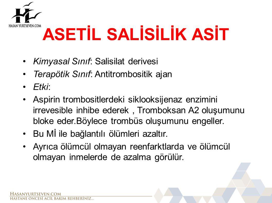ASETİL SALİSİLİK ASİT Kimyasal Sınıf: Salisilat derivesi