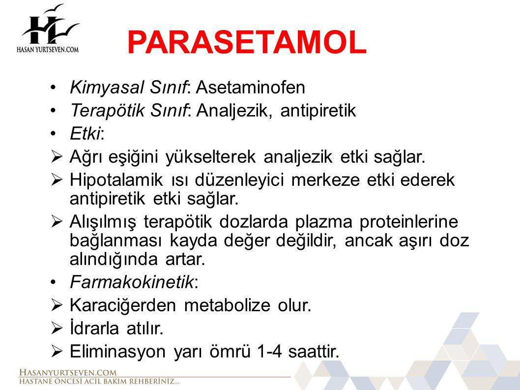 PARASETAMOL Kimyasal Sınıf: Asetaminofen