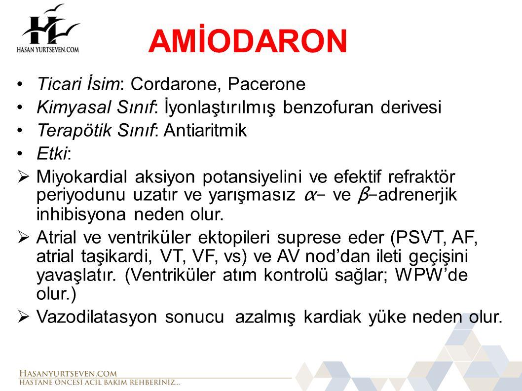AMİODARON Ticari İsim: Cordarone, Pacerone
