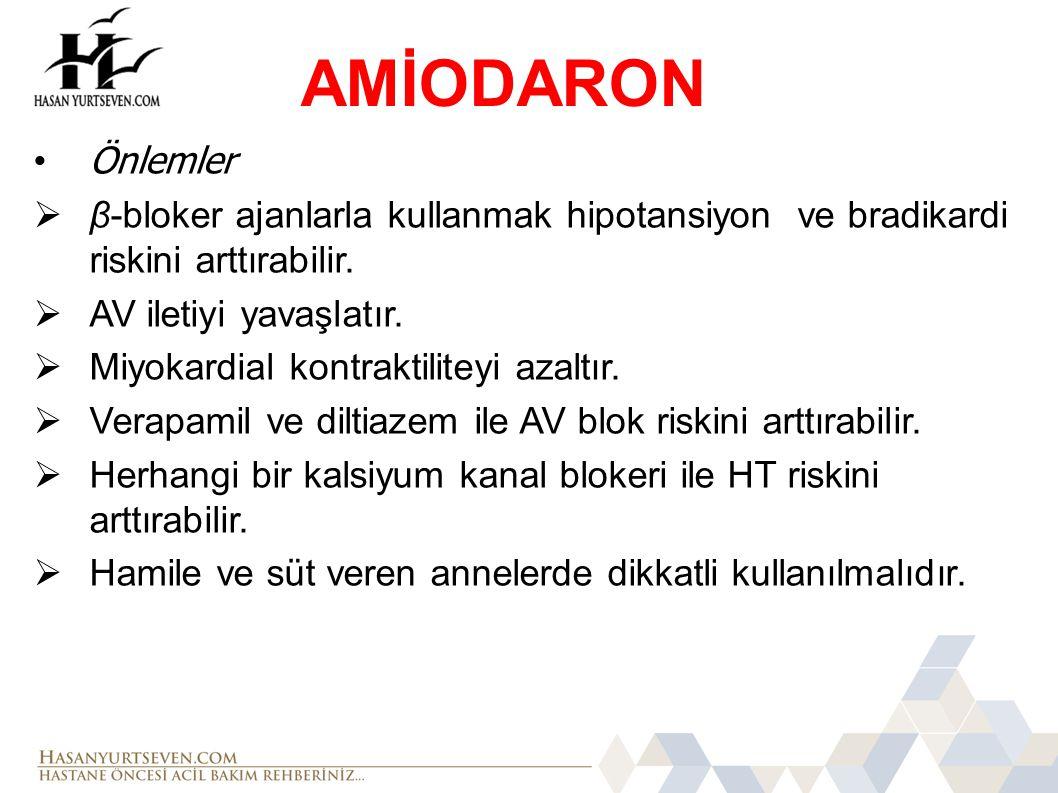 AMİODARON Önlemler. β-bloker ajanlarla kullanmak hipotansiyon ve bradikardi riskini arttırabilir.