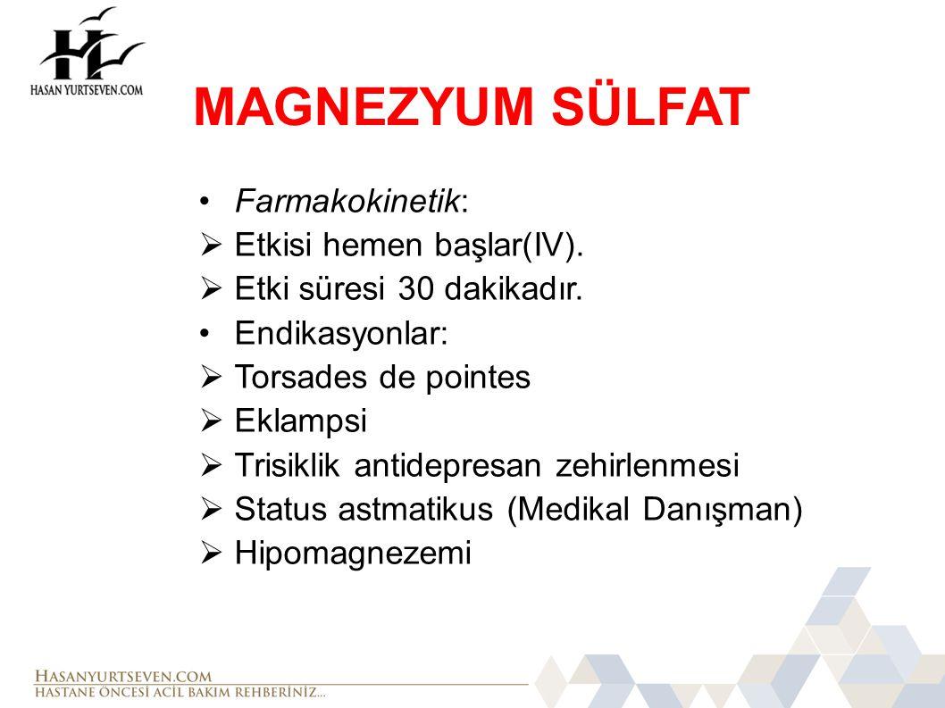 MAGNEZYUM SÜLFAT Farmakokinetik: Etkisi hemen başlar(IV).