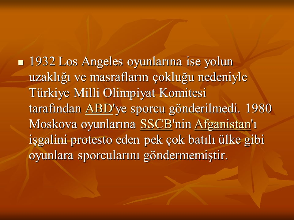 1932 Los Angeles oyunlarına ise yolun uzaklığı ve masrafların çokluğu nedeniyle Türkiye Milli Olimpiyat Komitesi tarafından ABD ye sporcu gönderilmedi.