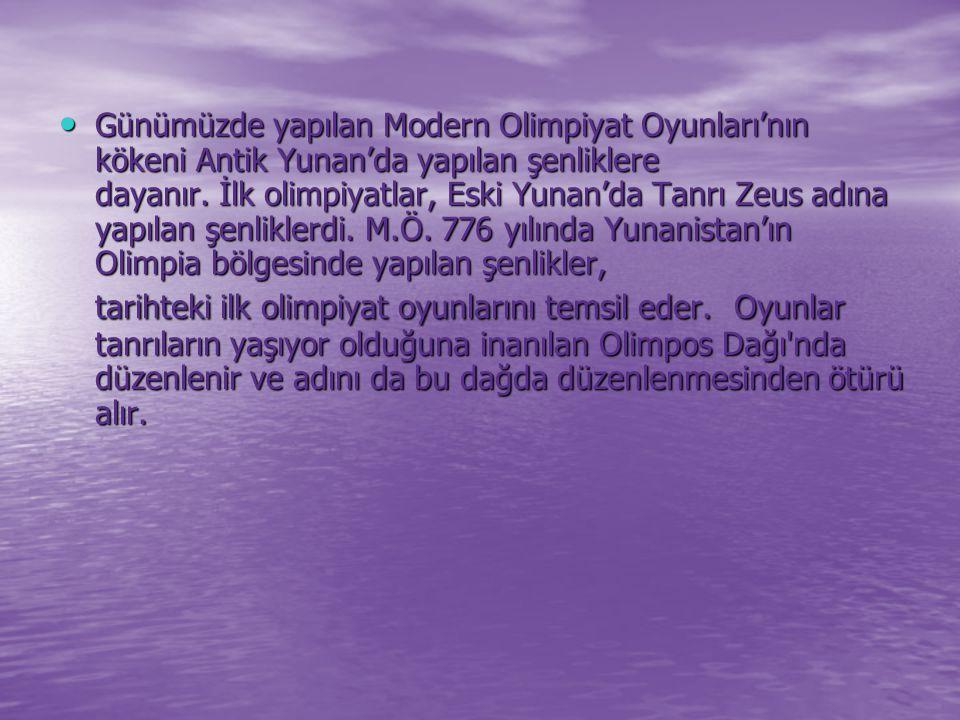 Günümüzde yapılan Modern Olimpiyat Oyunları'nın kökeni Antik Yunan'da yapılan şenliklere dayanır. İlk olimpiyatlar, Eski Yunan'da Tanrı Zeus adına yapılan şenliklerdi.