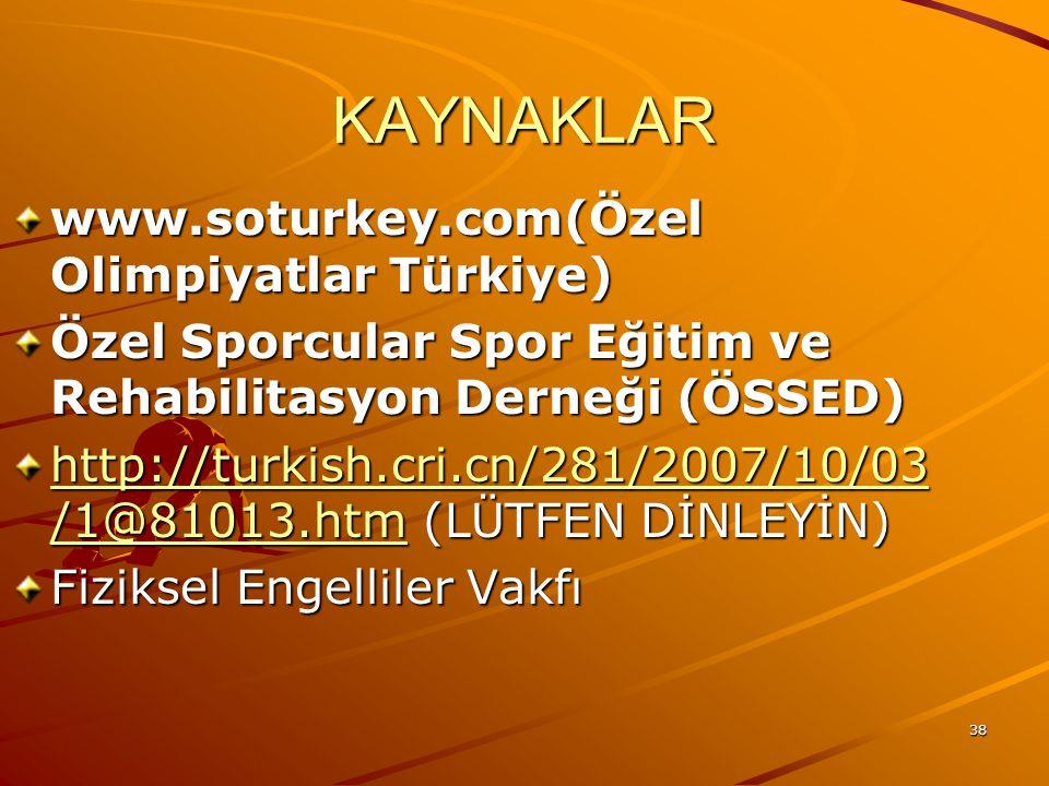 KAYNAKLAR www.soturkey.com(Özel Olimpiyatlar Türkiye)
