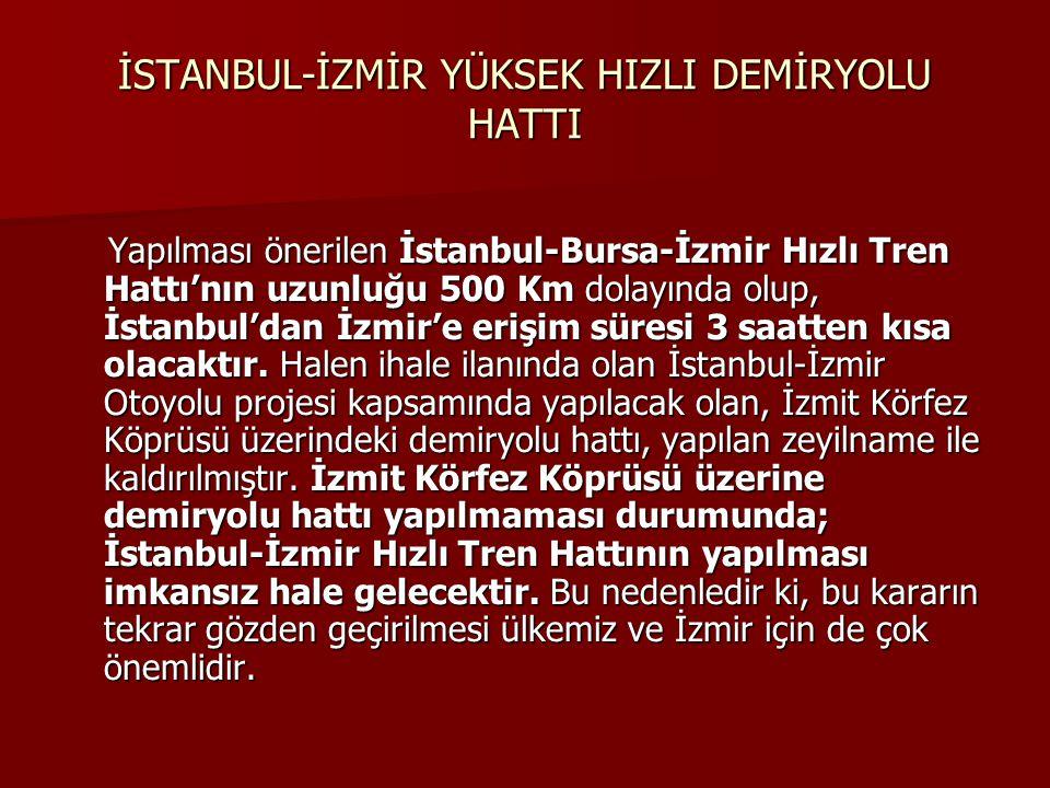 İSTANBUL-İZMİR YÜKSEK HIZLI DEMİRYOLU HATTI