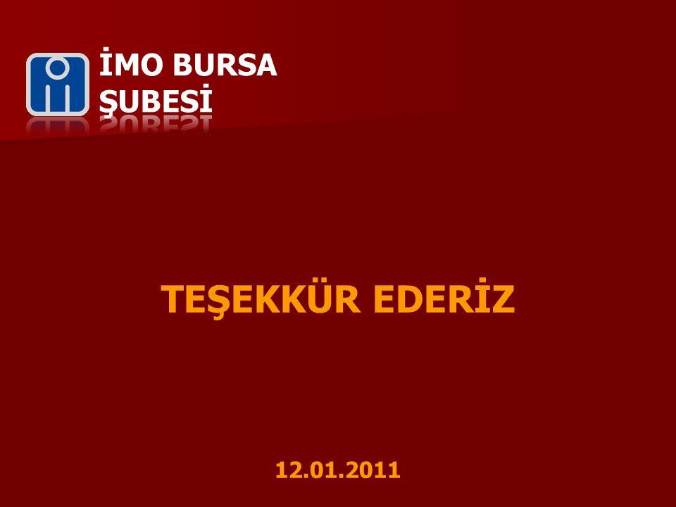 İMO BURSA ŞUBESİ TEŞEKKÜR EDERİZ 12.01.2011 Dalyan