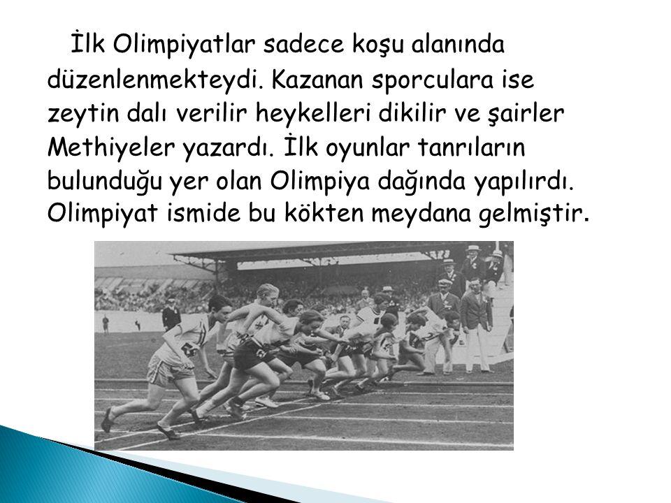 İlk Olimpiyatlar sadece koşu alanında düzenlenmekteydi