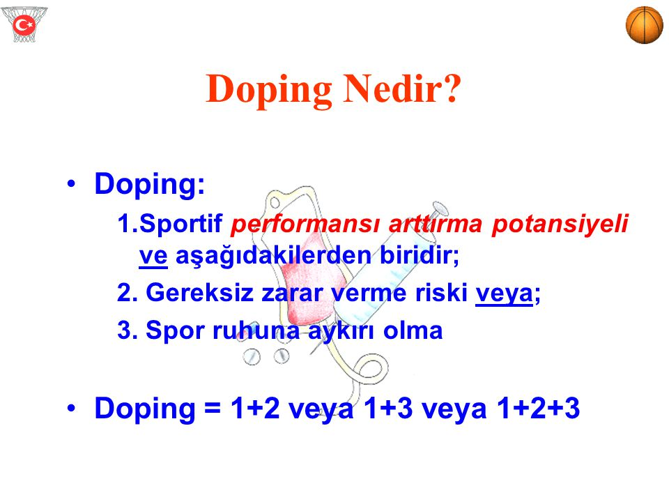 Doping Nedir Doping: Doping = 1+2 veya 1+3 veya 1+2+3