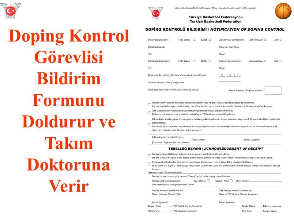 Doping Kontrol Görevlisi Bildirim Formunu Doldurur ve Takım Doktoruna Verir