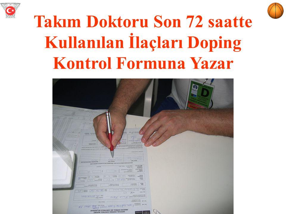 Takım Doktoru Son 72 saatte Kullanılan İlaçları Doping Kontrol Formuna Yazar