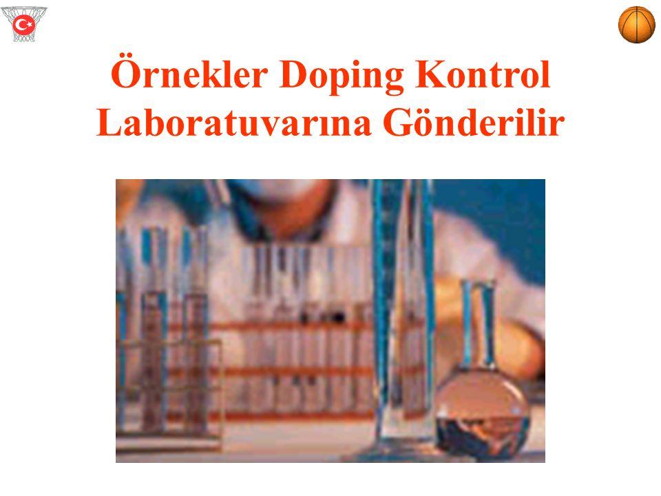 Örnekler Doping Kontrol Laboratuvarına Gönderilir