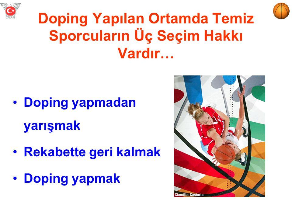Doping Yapılan Ortamda Temiz Sporcuların Üç Seçim Hakkı Vardır…