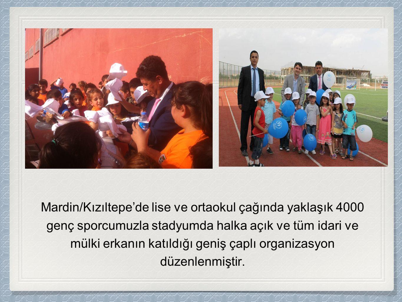 Mardin/Kızıltepe'de lise ve ortaokul çağında yaklaşık 4000 genç sporcumuzla stadyumda halka açık ve tüm idari ve mülki erkanın katıldığı geniş çaplı organizasyon düzenlenmiştir.