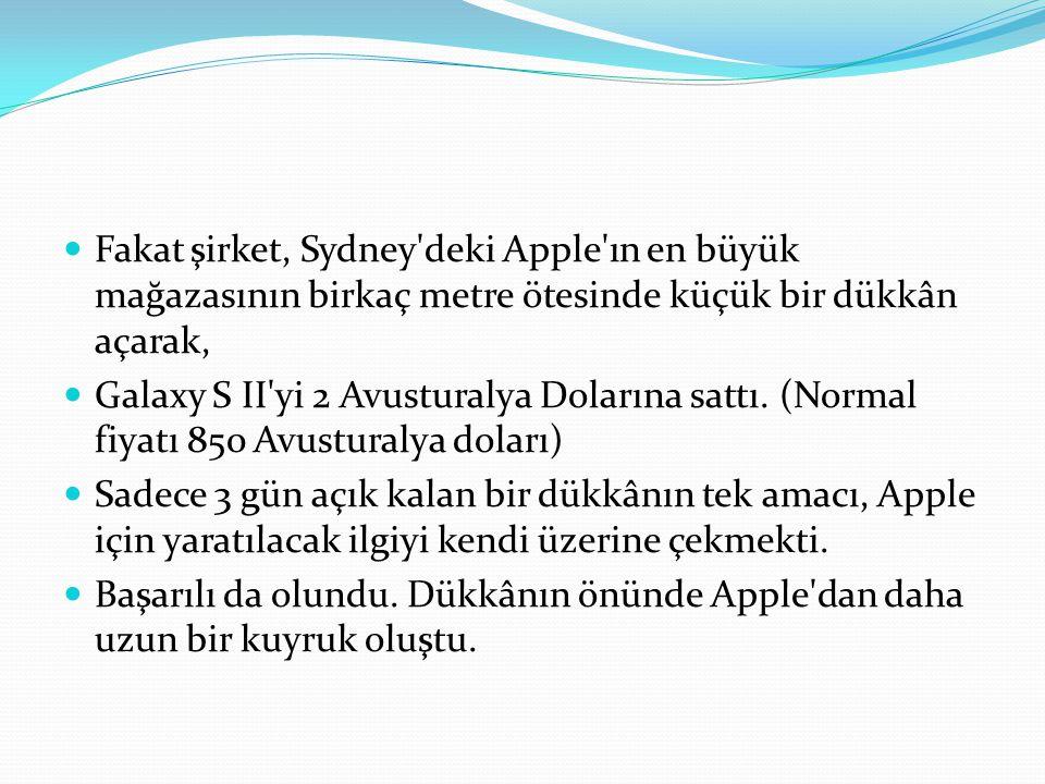 Fakat şirket, Sydney deki Apple ın en büyük mağazasının birkaç metre ötesinde küçük bir dükkân açarak,