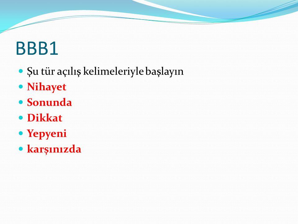 BBB1 Şu tür açılış kelimeleriyle başlayın Nihayet Sonunda Dikkat