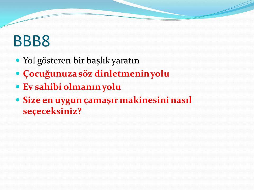 BBB8 Yol gösteren bir başlık yaratın Çocuğunuza söz dinletmenin yolu