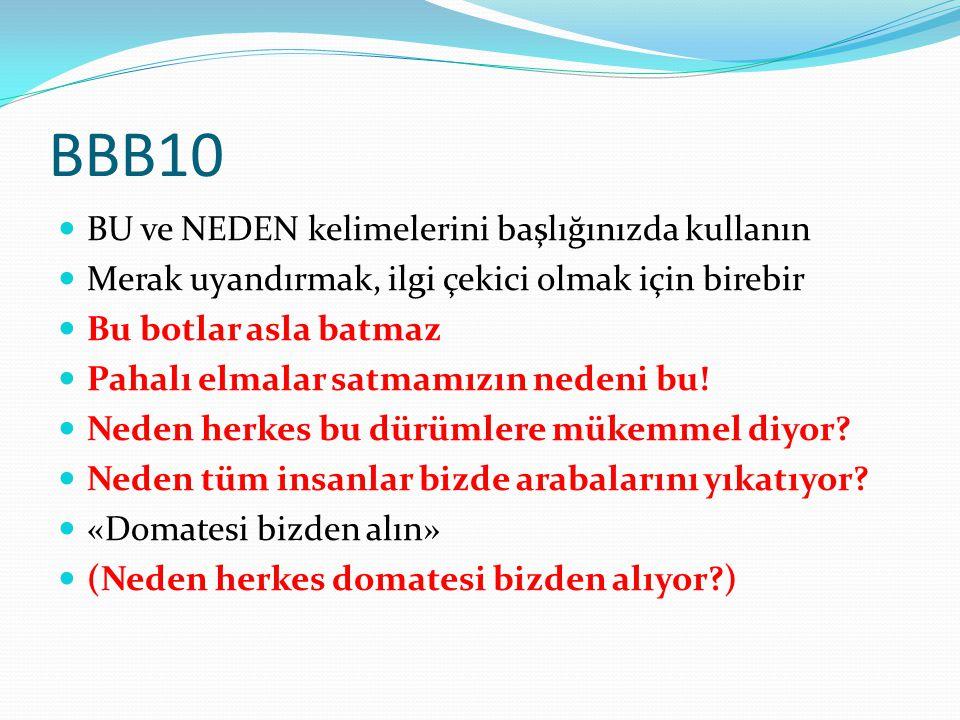 BBB10 BU ve NEDEN kelimelerini başlığınızda kullanın