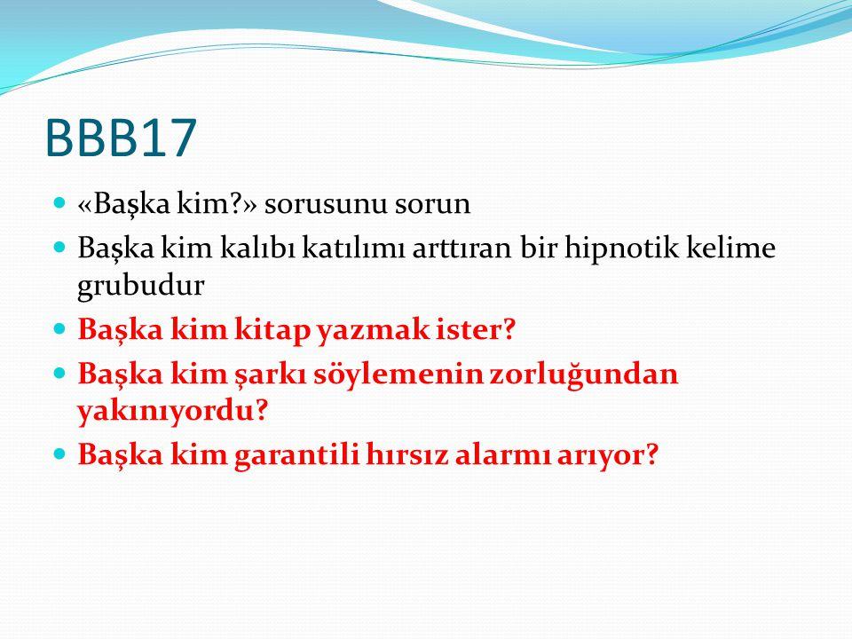 BBB17 «Başka kim » sorusunu sorun