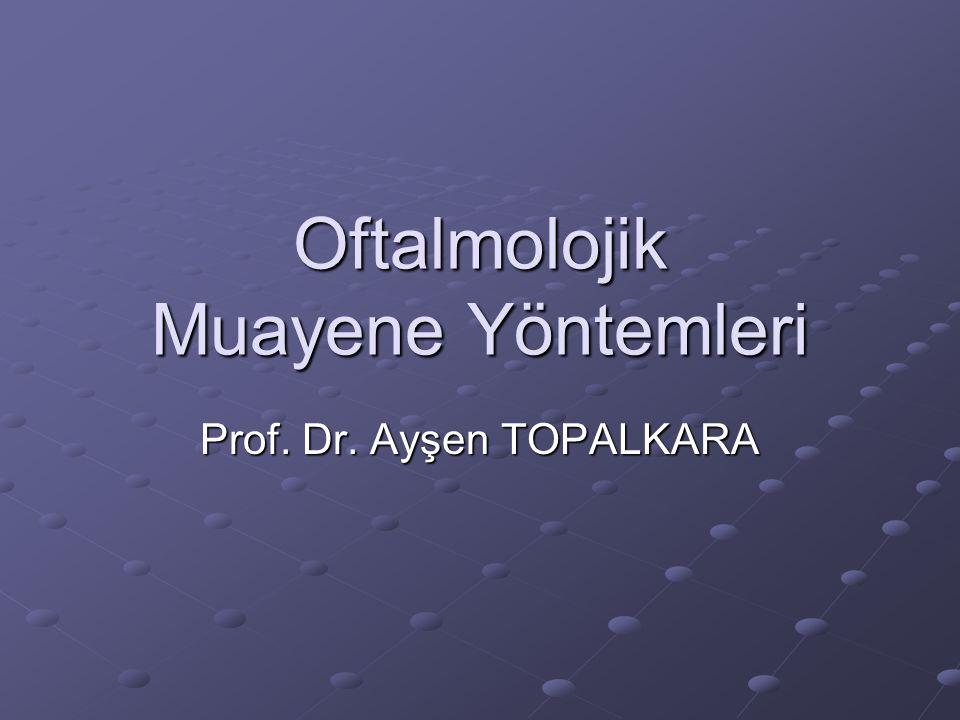 Oftalmolojik Muayene Yöntemleri