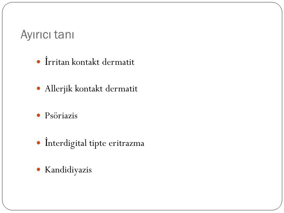 Ayırıcı tanı İrritan kontakt dermatit Allerjik kontakt dermatit