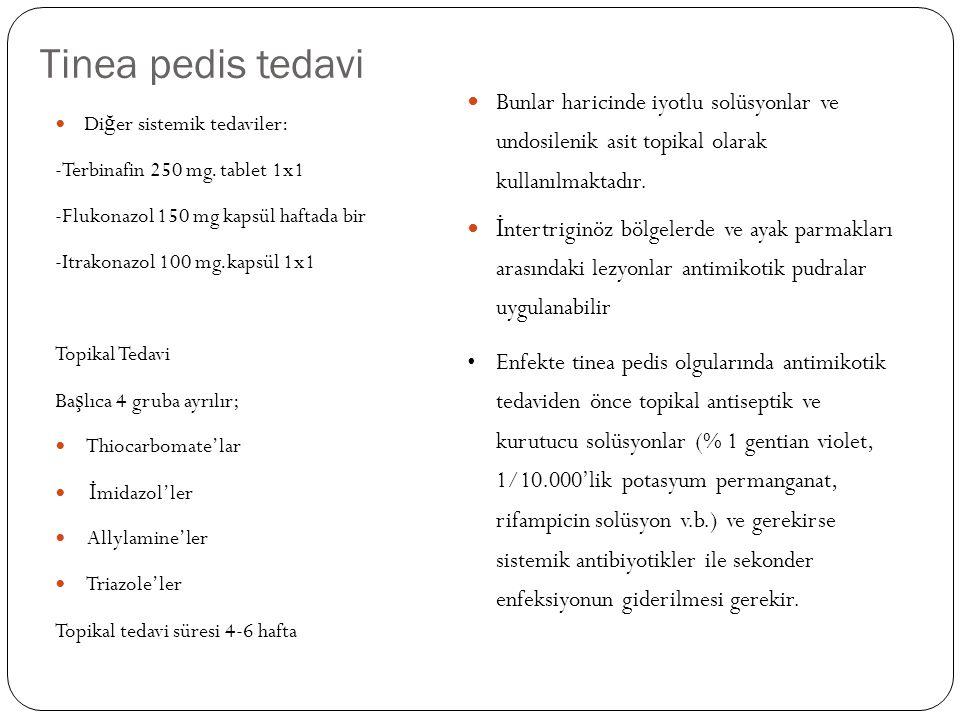 Tinea pedis tedavi Bunlar haricinde iyotlu solüsyonlar ve undosilenik asit topikal olarak kullanılmaktadır.
