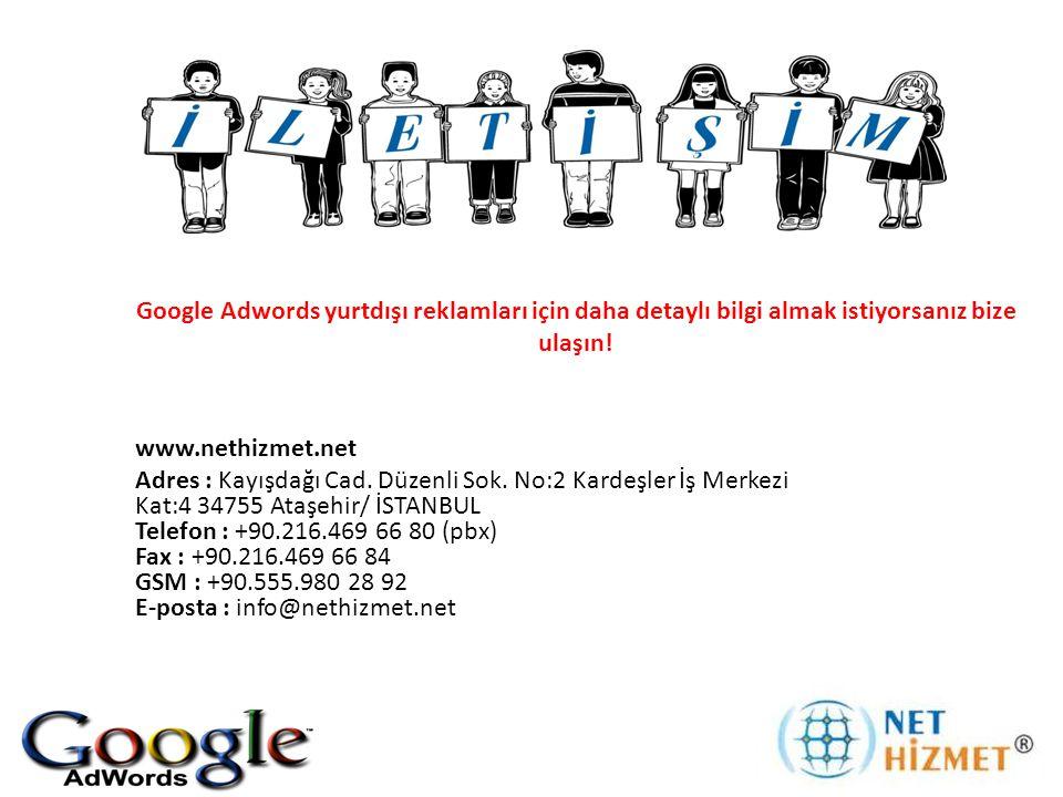 Google Adwords yurtdışı reklamları için daha detaylı bilgi almak istiyorsanız bize ulaşın!